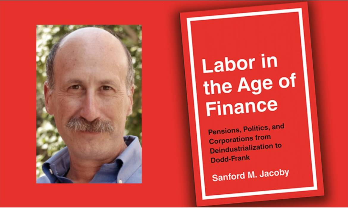 """""""New Book by Jacoby Focuses on Labor in Age of Finance"""""""